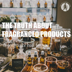 Fragranced Products Bad
