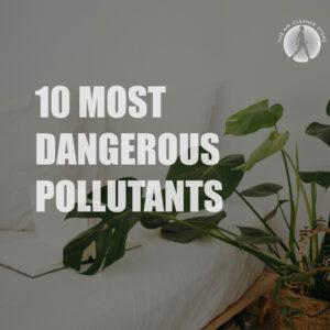 Most Dangerous Air Pollutants