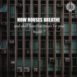 How Houses Breathe